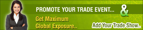 Promote Your Trade Event & Get Maximum Global Exposure - Add Your Trade Show